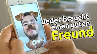 Jeder braucht Freunde (Snapchat-Version)