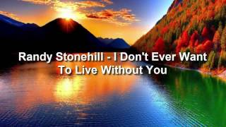 Watch Randy Stonehill I Dont Ever Want To Live Without You video