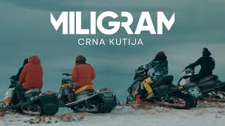 MILIGRAM - CRNA KUTIJA (OFFICIAL VIDEO)