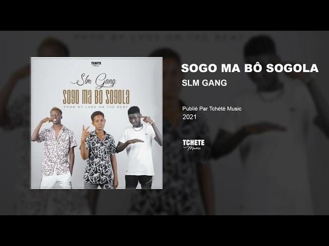 SLM GANG - SOGO MA BÔ SOGOLA