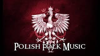 Most beautiful Polish Folk Music