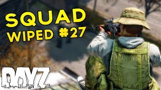 How to Deal with a Squad of Russians - Squad Wiped #27 - DayZ Standalone