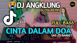 Dj Angklung Cinta Dalam Doa Full Bass Slow Remix Story Wa Dj Parell Remix