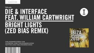 Die and Interface Feat William Cartwright – Bright Lights (Zed Bias Remix)