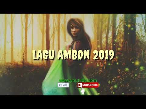 LAGU AMBON 2019  || LAGI HITS