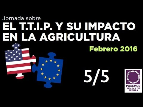 Jornada sobre TTIP / TISA: agricultura y el derecho al agua (5/5)