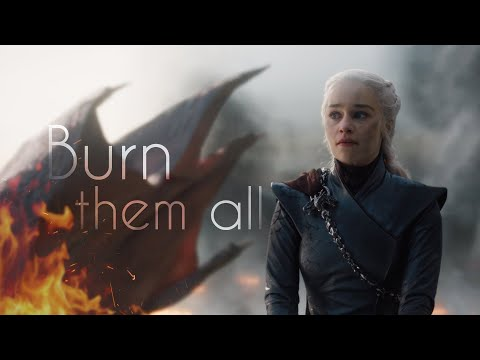 Daenerys Targaryen | Burn Them All