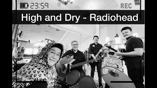 HIGH AND DRY - RADIOHEAD (Boy's Fam Cover + History)
