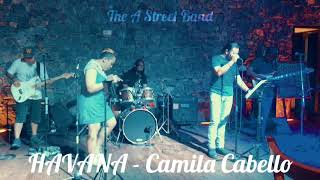 HAVANA - Camilla Cabello cover by The A Street Band