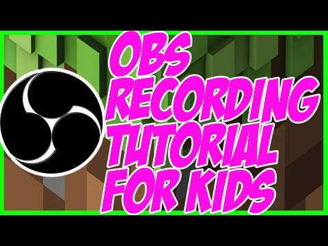BEST OBS CLASSIC RECORDING TUTORIAL FOR KIDS 2017 [NO LAG]