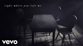 Taylor Swift - right where you left me (Official Lyric Video) YouTube Videos