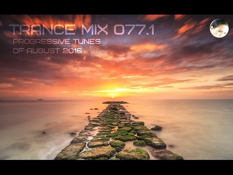 Trance Mix 077.1 (Progressive Tunes of August 2016)