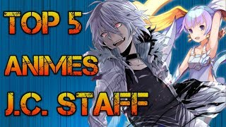 TOP 5 ANIMES DE J.C. STAFF!!