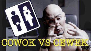 Cewek Vs Cowok  (susahnya Jadi Cowok!!)