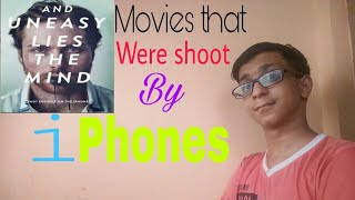 Movies that were shoot by iPhones ! By Chaitanya Pimputkar
