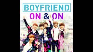 Boyfriend (보이프렌드) - On & On (온앤온)