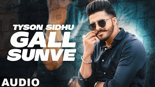 Gall Sun Ve Full Audio Tyson Sidhu Desi Crew Bunty Bains Latest Punjabi Songs 2020