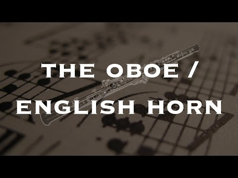 Instrument Series: The Oboe & English Horn