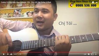 Chị Tôi - Trần Tiến - Guitar Blue - Giáo Trình Guitar Free