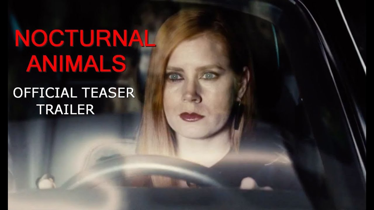 Image of: November 18 Nocturnal Animals Official Trailer Universal Pictures Canada Youtube Nocturnal Animals Official Trailer Universal Pictures Canada