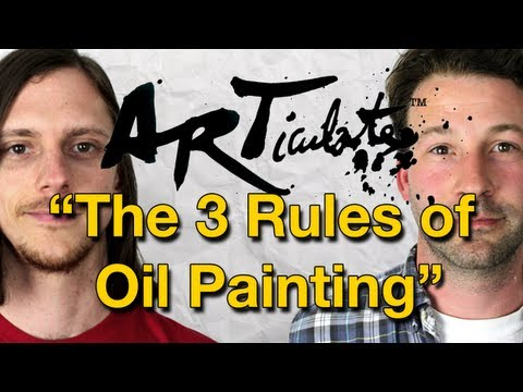 ARTiculate Episode 10 - The 3 Rules of Oil Painting