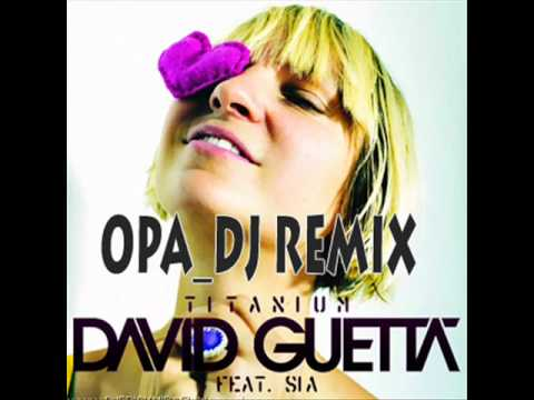 David Guetta Feat Sia - Titanium(OPA_DJ remix) .mp3