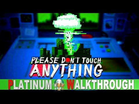 please-don't-touch-anything-platinum-walkthrough-|-trophy-&-achievement-guide