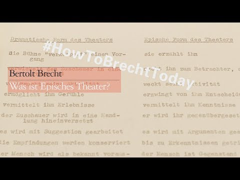 »Was ist Episches Theater«? – Bertolt Brecht