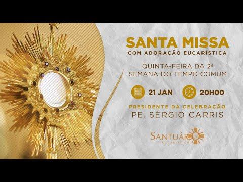 Santa Missa - 21/01/2021 - 20h - Pe. Sérgio