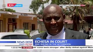 ECHESA IN COURT: Former Sports CS Rashid Echesa bail ruling pushed to this afternoon