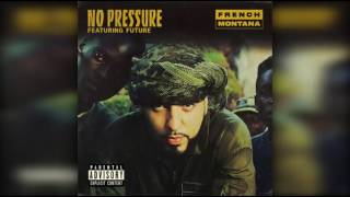 French Montana – No Pressure Ft. Future