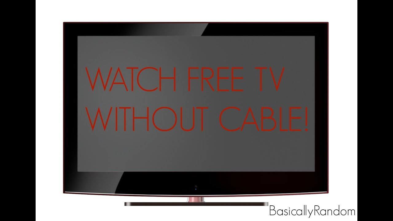 Watch Free Tv Without Cable Youtube