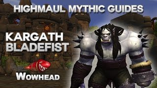 Kargath Bladefist Mythic Guide by Method