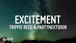Trippie Redd - Excitement (Lyrics) (feat. PARTYNEXTDOOR)