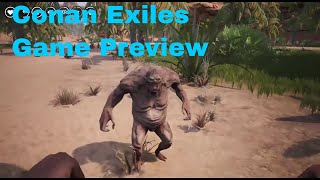 Conan Exiles Game Preview