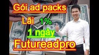 Future ad pro - lên đầu tư gói adpack nào thu hồi vốn nhanh - kiếm tiền online với futureadpro