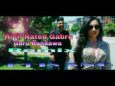 High Rated Gabru  ( Remix ) || Guru Randhawa || Dj IS SNG || New Bollywood Remix  Song ||
