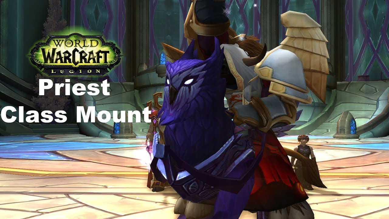 Wow Legion Priest Class Mount High Priest S Seeker Youtube
