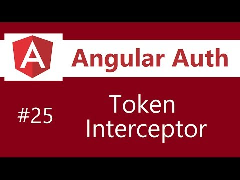 Angular Authentication Tutorial - 25 - Creating A Token Interceptor
