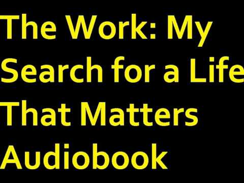 The Work: My Search for a Life That Matters Audiobook