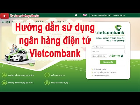 Hướng Dẫn Sử Dụng Ngân Hàng điện Tử Vietcombank, Vcb Internet Banking