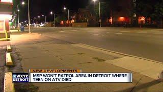 MSP won't patrol Detroit area where teen on ATV died