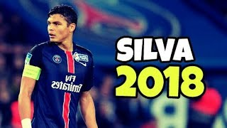 Thiago Silva 2018 -Defending Skills & Tackles 2018 | HD