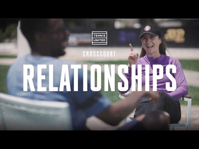 CrossCourt | Episode 1 | Elina Svitolina and Gael Monfils: Relationships