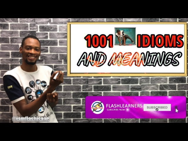 1001 Idioms And Meanings For Schools, Jamb & Waec
