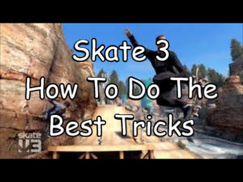 Skate 3 How To Do The Best Tricks (Coffin,Flip,Air Tricks)