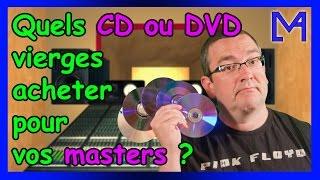 Quels CD ou DVD vierges acheter pour vos masters ?
