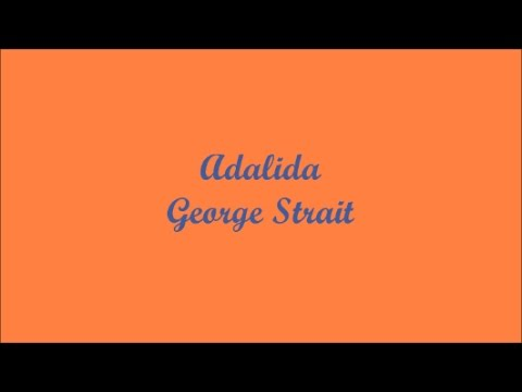 Adalida - George Strait (Lyrics - Letra)