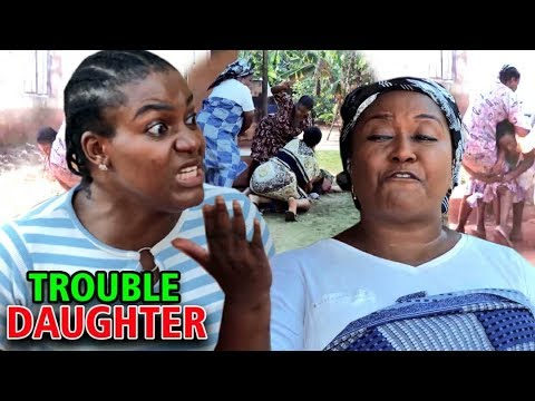 Download Trouble Daughter COMPLETE MOVIE - Ebele Okaro & Queen Nwokoye 2020 Latest Nigerian Movie