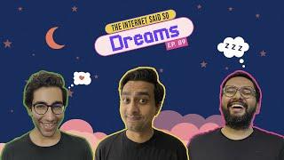 The Internet Said So | EP 89 | Dreams